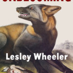 Unbecoming by Leslie Wheeler